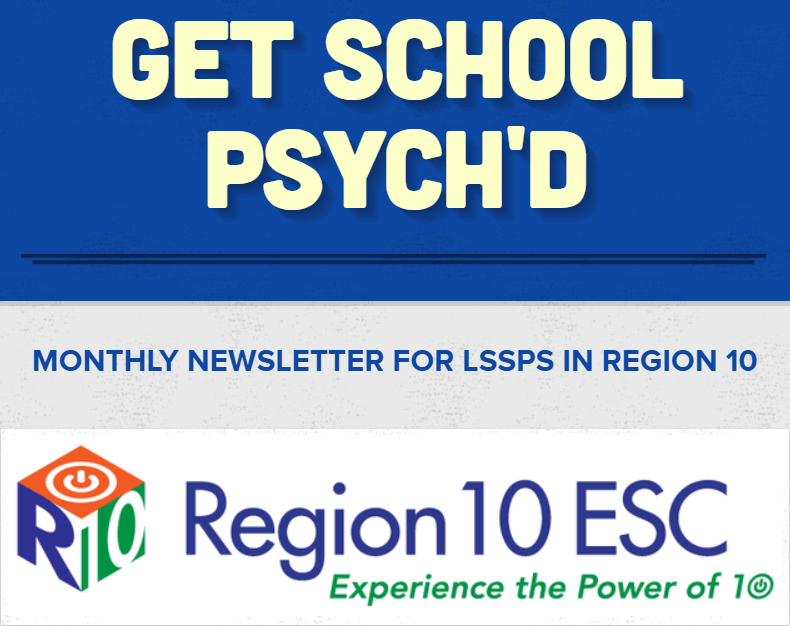 Get School Psych'd - Monthly Newsletter for LSSPS in Region 10